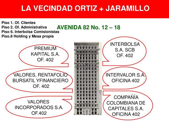 LA VECINDAD ORTIZ + JARAMILLO