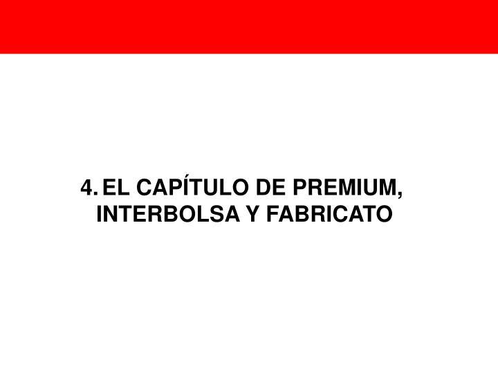 4.EL CAPÍTULO DE PREMIUM,