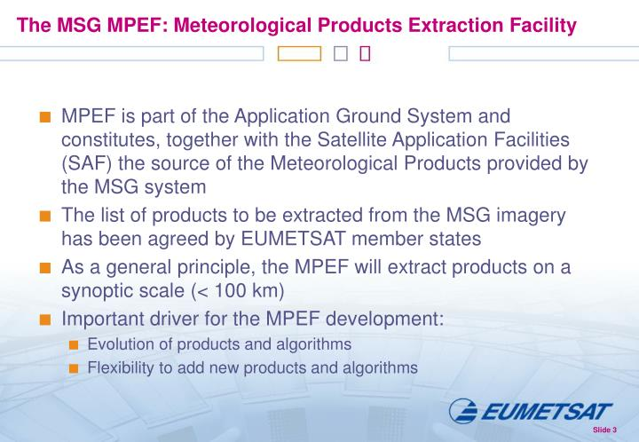 The MSG MPEF: Meteorological Products Extraction Facility