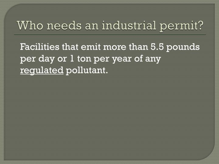 Who needs an industrial permit