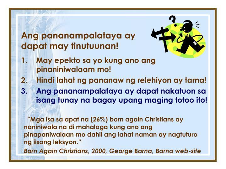 Ang pananampalataya ay dapat may tinutuunan!
