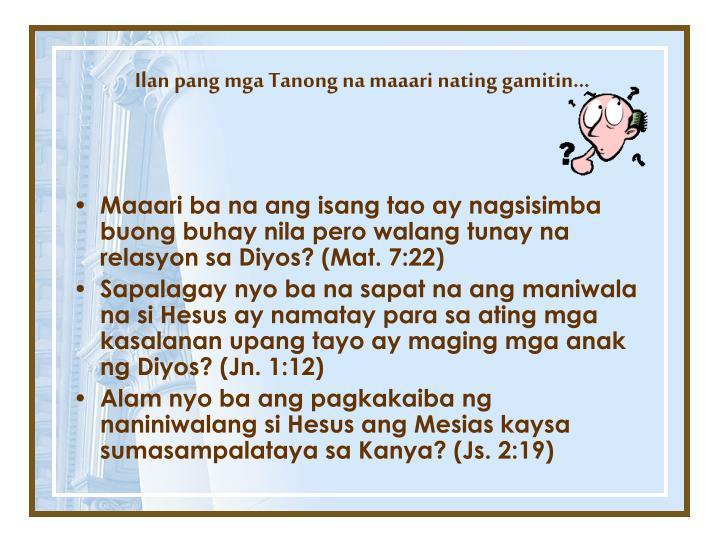 Ilan pang mga Tanong na maaari nating gamitin…