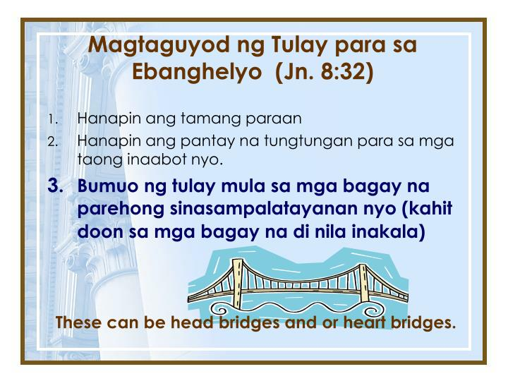 Magtaguyod ng Tulay para sa Ebanghelyo  (Jn. 8:32)