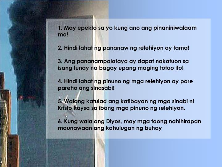 1. May epekto sa yo kung ano ang pinaniniwalaam mo!