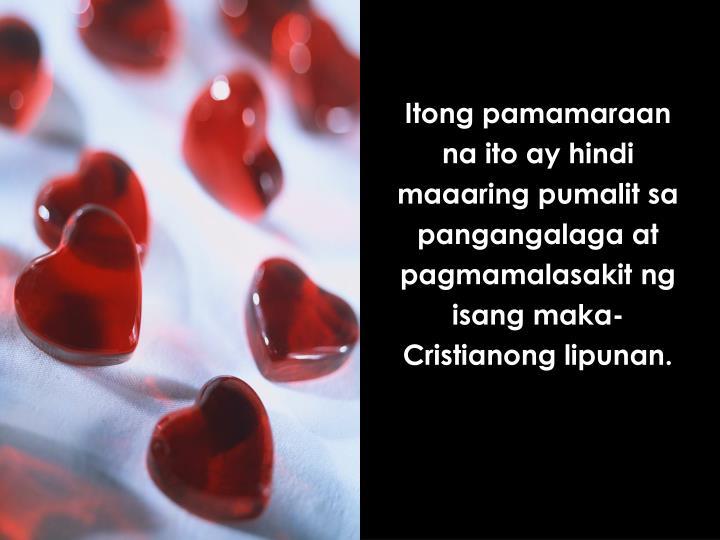 Itong pamamaraan na ito ay hindi maaaring pumalit sa pangangalaga at pagmamalasakit ng isang maka-Cristianong lipunan.