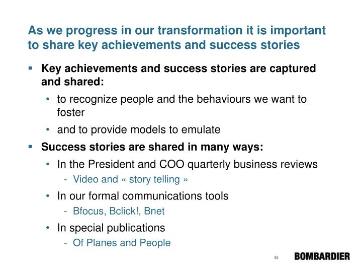 As we progress in our transformation it is important to share key achievements and success stories