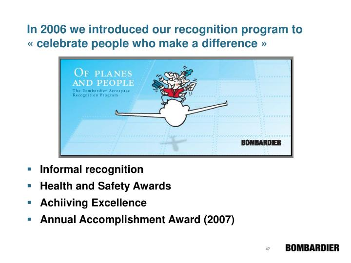 In 2006 we introduced our recognition program to « celebrate people who make a difference »