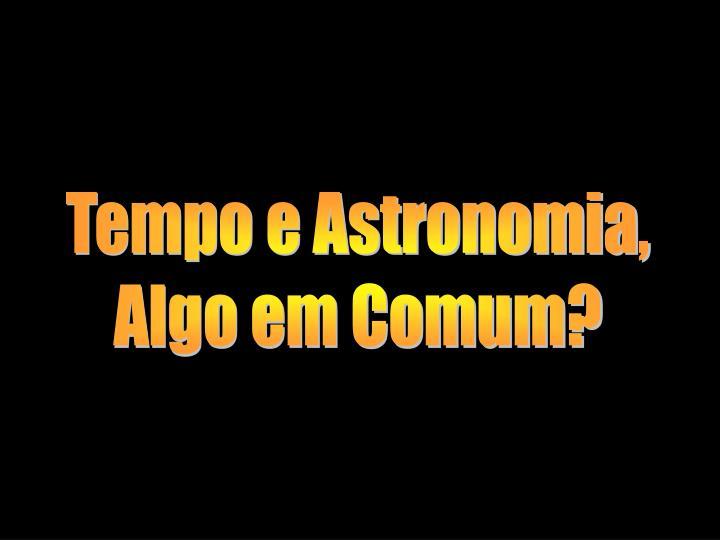 Tempo e Astronomia,