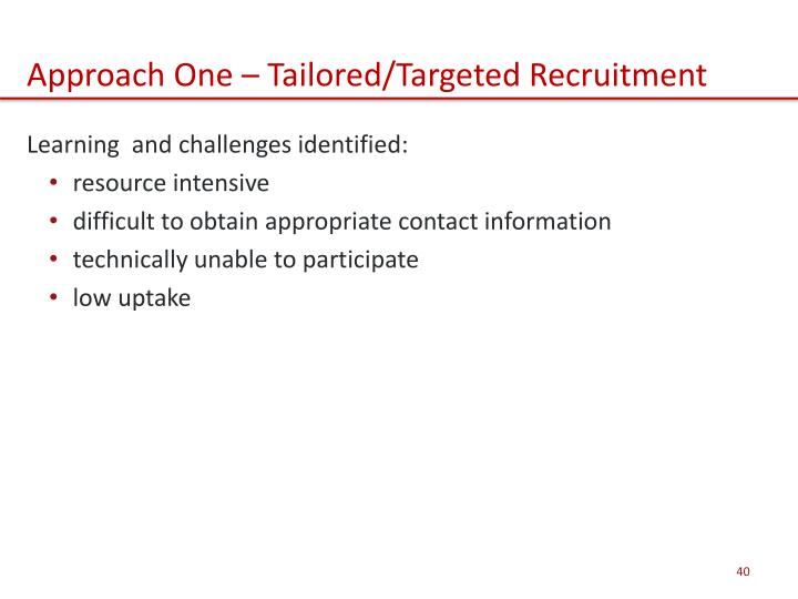 Approach One – Tailored/Targeted Recruitment