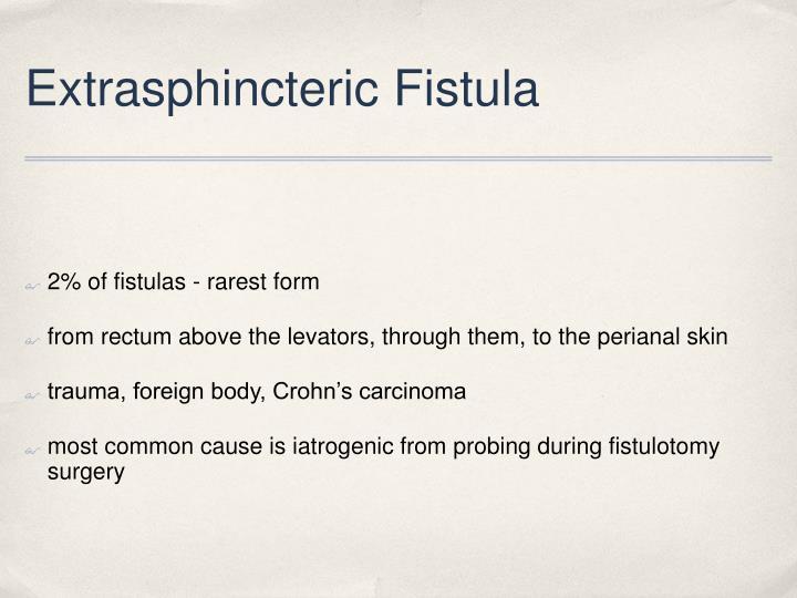 Extrasphincteric Fistula