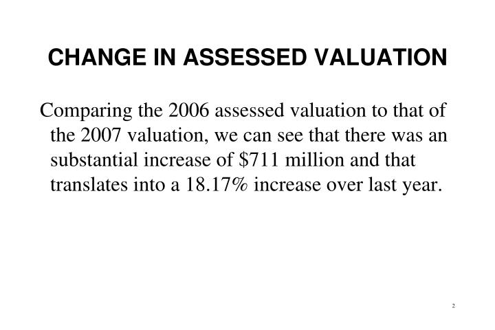 Change in assessed valuation1