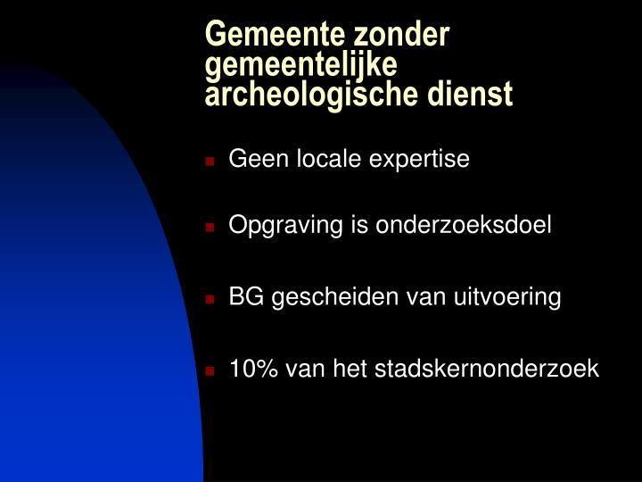 Gemeente zonder gemeentelijke archeologische dienst