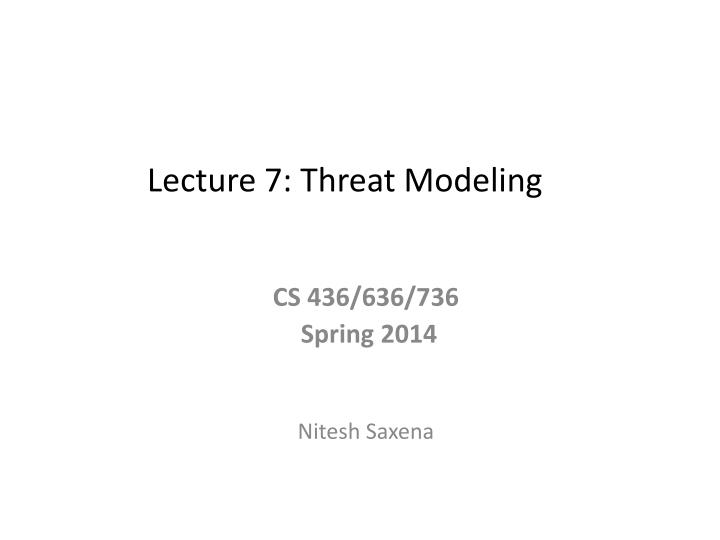 Lecture 7 threat modeling
