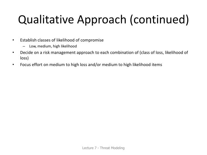 Qualitative Approach (continued)