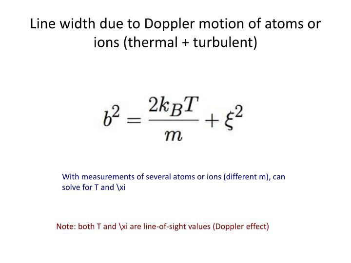 Line width due to Doppler motion of atoms or ions (thermal + turbulent)