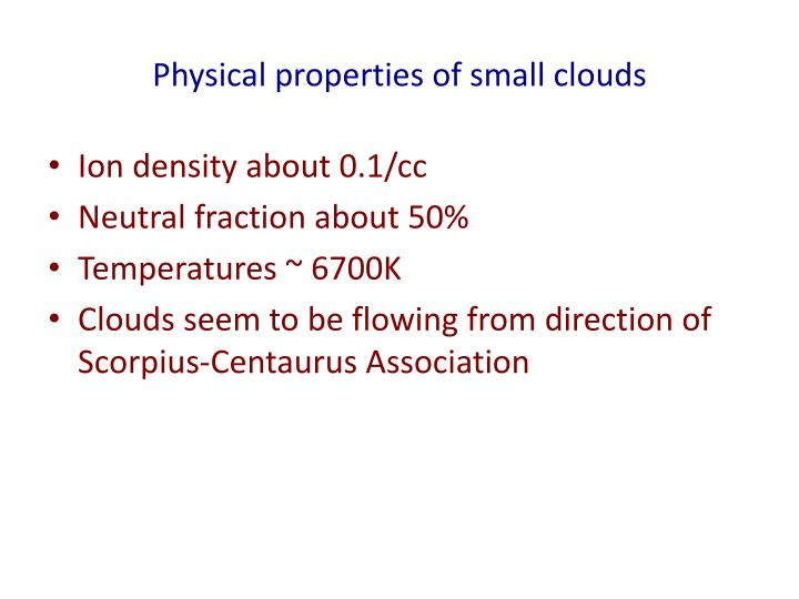 Physical properties of small clouds