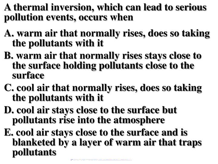 A thermal inversion, which can lead to serious pollution events, occurs