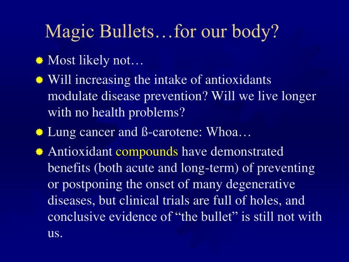 Magic Bullets…for our body?