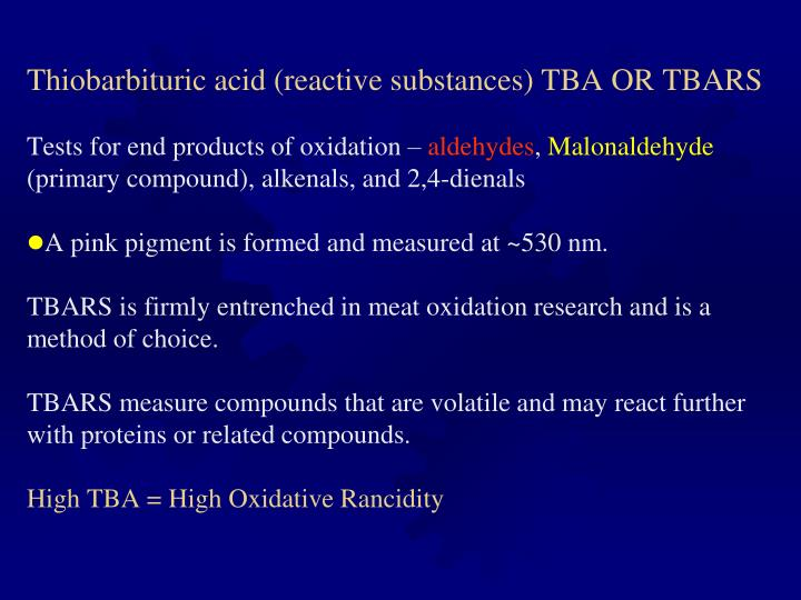 Thiobarbituric acid (reactive substances) TBA OR TBARS
