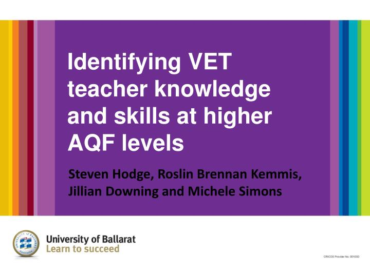 Identifying vet teacher knowledge and skills at higher aqf levels