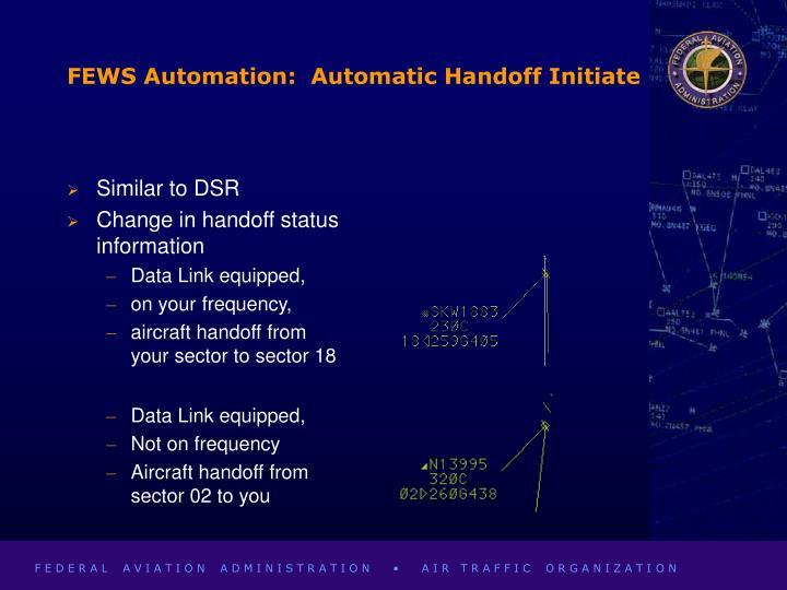 FEWS Automation:  Automatic Handoff Initiate