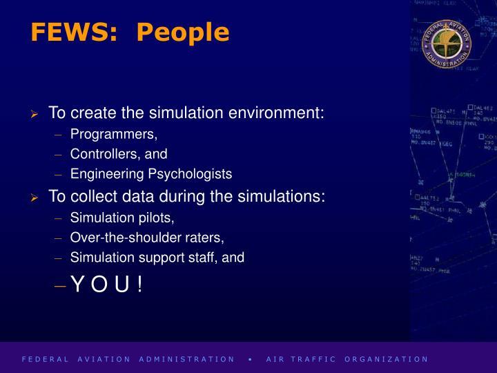 FEWS:  People