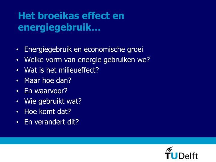 Het broeikas effect en energiegebruik…