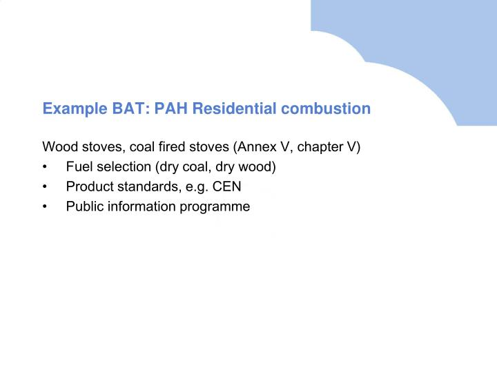 Example BAT: PAH Residential combustion