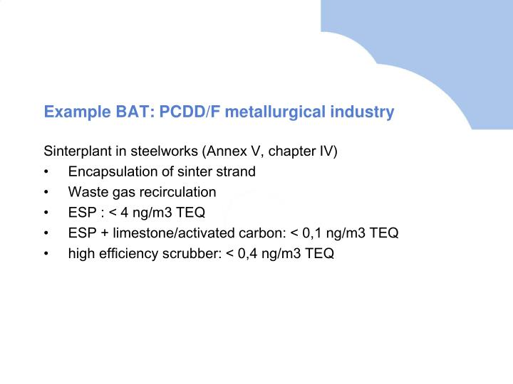 Example BAT: PCDD/F metallurgical industry