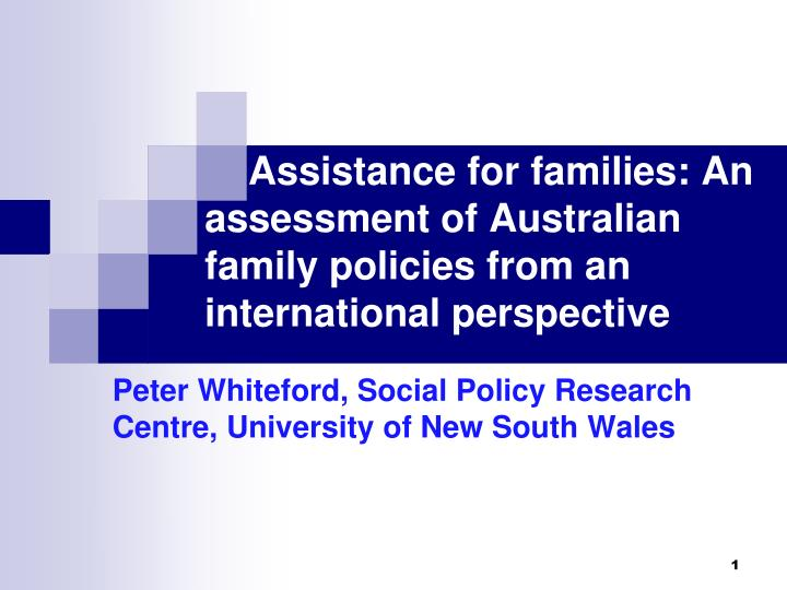 Assistance for families: An assessment of Australian family policies from an international persp...