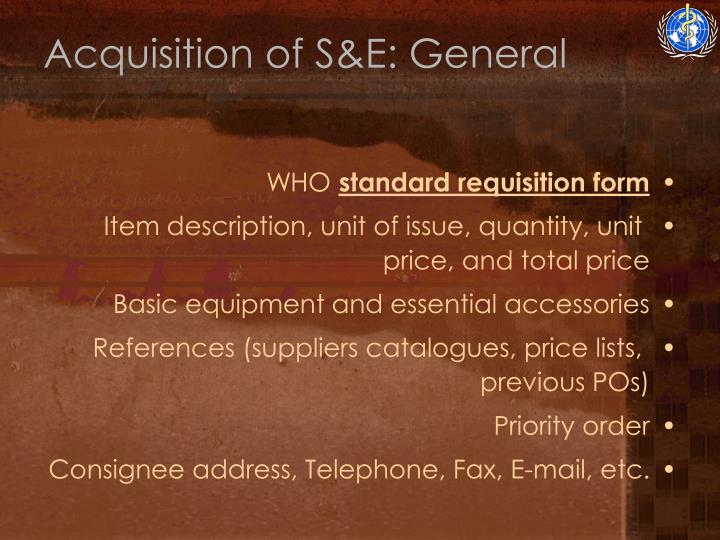 Acquisition of S&E: General