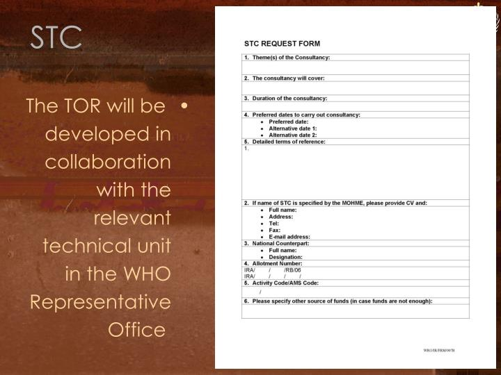 The TOR will be developed in collaboration with the relevant technical unit in the WHO Representative Office