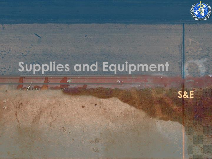 Supplies and Equipment