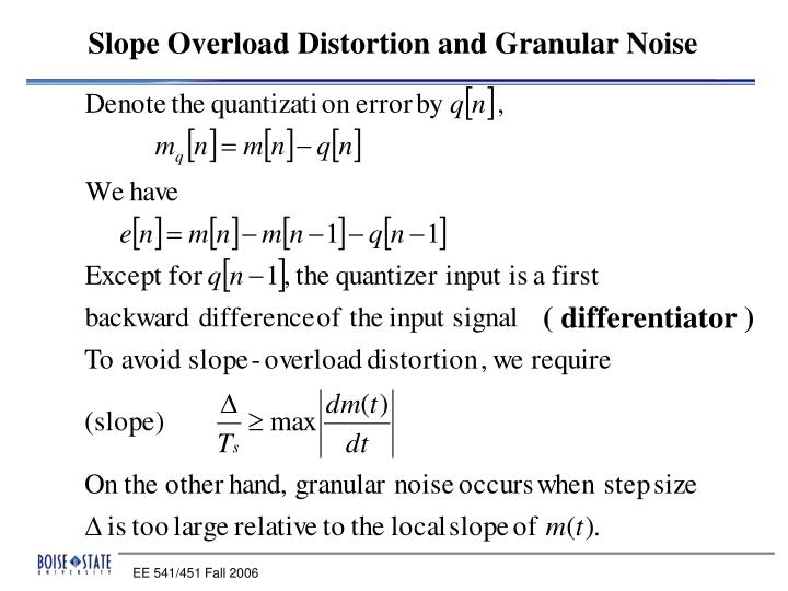 Slope Overload Distortion and Granular Noise