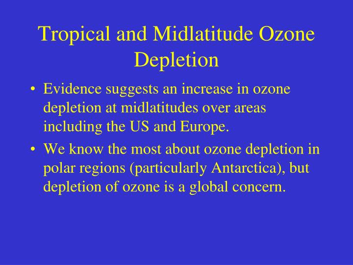 Tropical and Midlatitude Ozone Depletion
