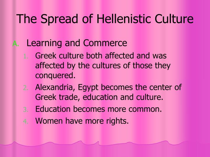 The Spread of Hellenistic Culture