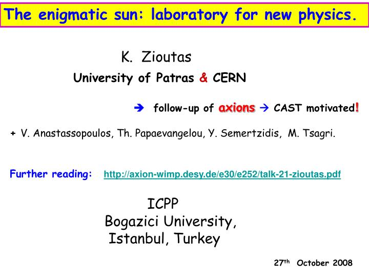 The enigmatic sun: laboratory for new physics.