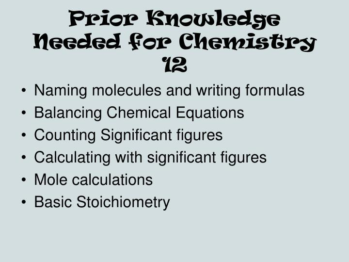 Prior Knowledge Needed for Chemistry 12