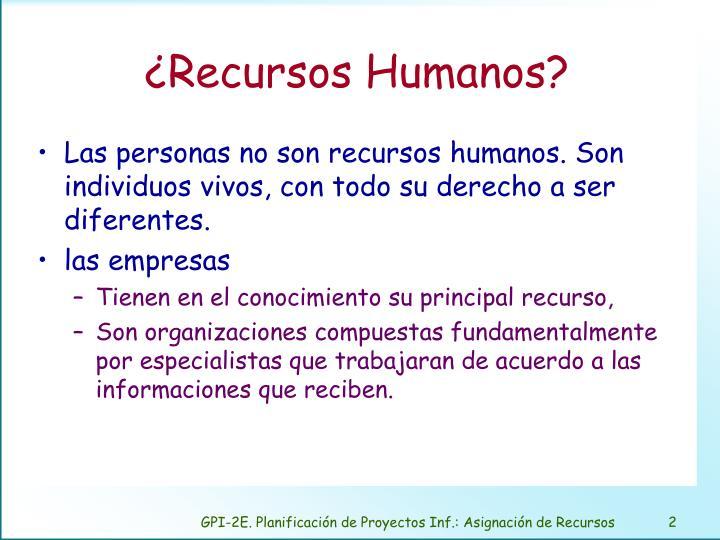 ¿Recursos Humanos?