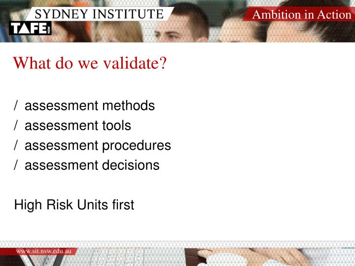 What do we validate?