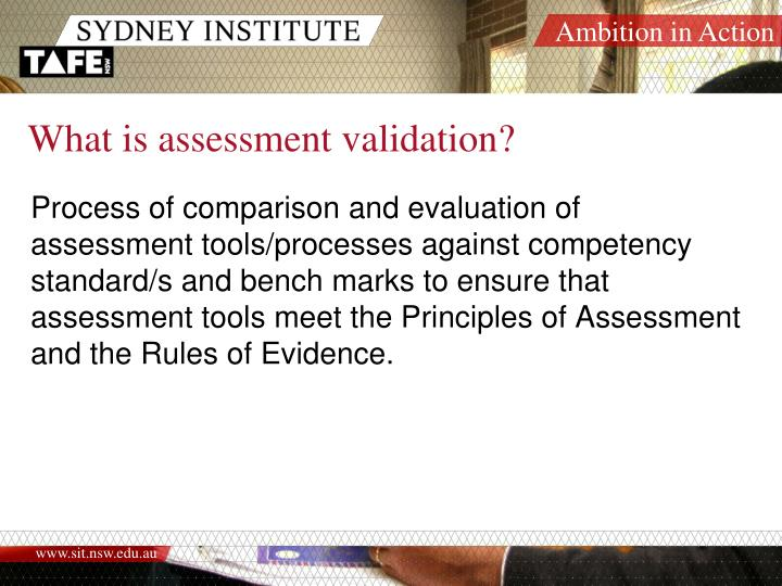 What is assessment validation?