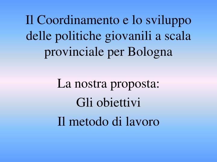 Il Coordinamento e lo sviluppo delle politiche giovanili a scala provinciale per Bologna