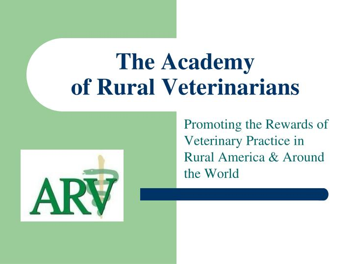The academy of rural veterinarians