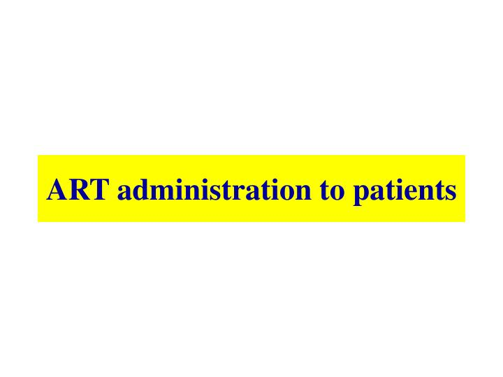 ART administration to patients