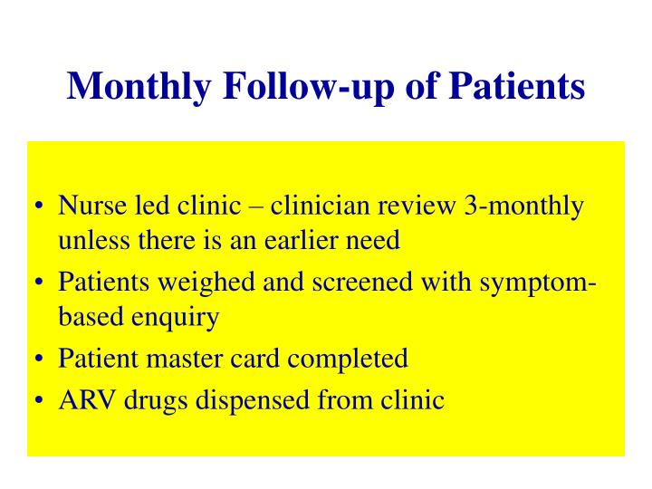 Monthly Follow-up of Patients