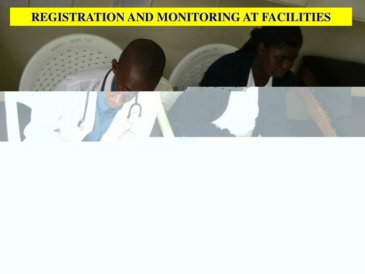 REGISTRATION AND MONITORING AT FACILITIES
