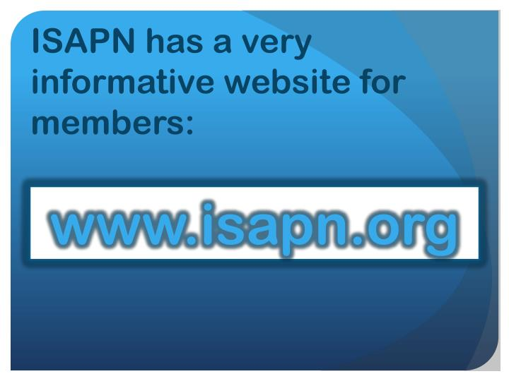 ISAPN has a very informative website for members: