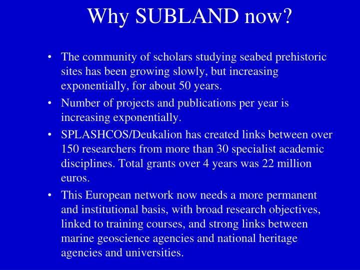 Why SUBLAND now?