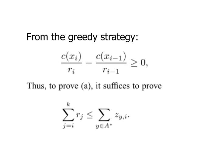 From the greedy strategy: