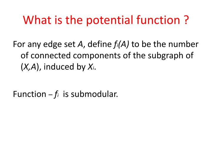 What is the potential function ?